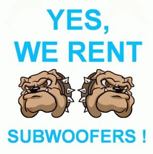 Yes,WE Rent Subwoofers !