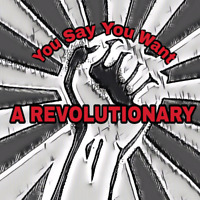 You Say You Want A Revolutionary Podcast!
