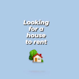 I want to rent a house