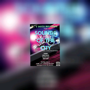 "T Dots Records presents ""Sounds of the City """