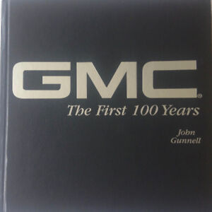 GMC The First 100 Years by John Gunnell