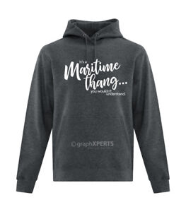 Humour Hoodie: It's a Maritime Thang…you wouldn't understand