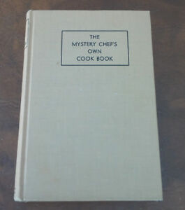 The Mystery Chef's Own Cook Book, 1934, 1945