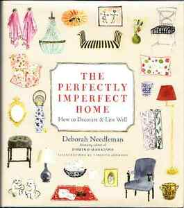 The Perfectly Imperfect Home How to Decorate and Live Well 2011