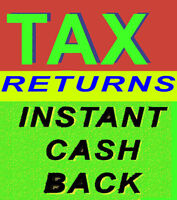 TAX TIME ! INSTANT CASH BACK