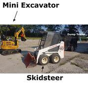Mini excavator, Bobcat Skidsteer, Dump Trailer, Free Quote!