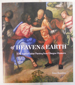 Of Heaven and Earth: 500 Years of Italian Painting Paperback