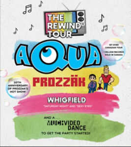 2 first row tickets to the Aqua/Prozzäk/Wigfield concert