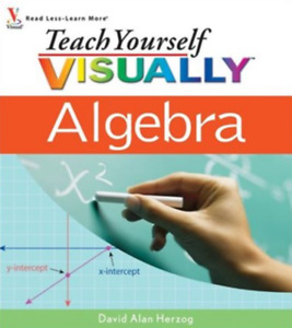 Teach Yourself Visually Algebra - David Alan Herzog