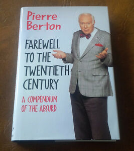 Farewell to the Twentieth Century, Pierre Berton, 1996 Signed