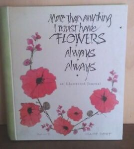 I Must Have FLOWERS Always, Always Illustrated Journal Notebook