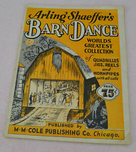 Arling Shaeffer's Barn Dance Quadrilles Jigs Reels and Hornpipes