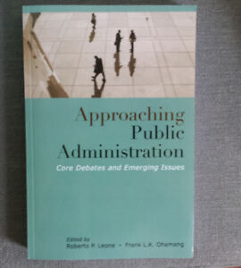 Approaching Public Administration, Ed. Leone and Ohemeng