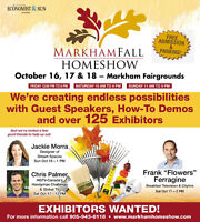 EXHIBITORS WANTED @ the Markham Fall Home Show!!