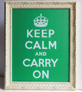 "WWII UK poster ""Keep Calm"", printed in white on green paper"