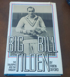 Big Bill Tilden, The Triumphs and the Tragedy, 1976, Tennis Kitchener / Waterloo Kitchener Area image 1