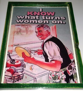 """"""" I know what Turns Women On """"; ain't it the truth girls"""