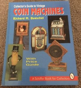 Collector Guide to Coin Machines Hardcover by Richard M. Buesche