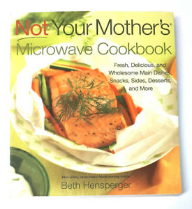Not Your Mother's Microwave Cookbook: Fresh, Delicious...  .fm