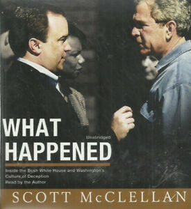 Audiobook WHAT HAPPENED Scott  McClelland Inside Bush Whit
