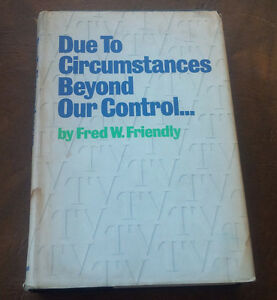 Due To Circumstances Beyond Our Control, Fred W. Friendly, 1967