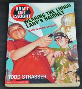 Don't Get Caught Wearing the Lunch Lady's Hairnet by Todd Strass