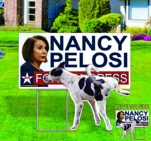 1 NANCY PELOSI Funny Dog Peeing 2020 Campaign Political Yard Sign / TRUMP MAGA