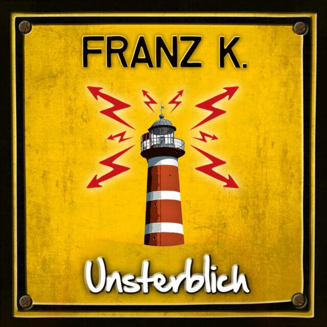 Franz K. - Unsterblich
