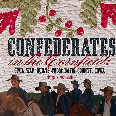 Confederates In The Cornfield Civil War Quilt Book Davis County Iowa Soldier