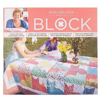 Quilt Magazine   Block   Spring 2017 Vol 4 Issue 2   Missouri Star Quilt Co