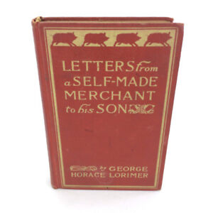 Letters From A Self Made Merchant To His Son Antique Book Vint.