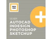 Learn AutoCAD Sketchup InDesign Photoshop - One-to-one or small group tuition