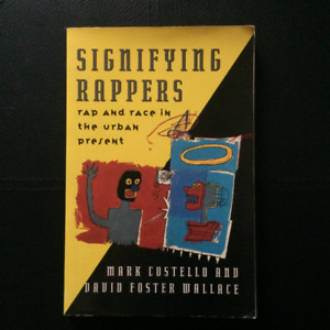 Signifying Rappers by David Foster Wallace - Rare 1990 1st Ed.