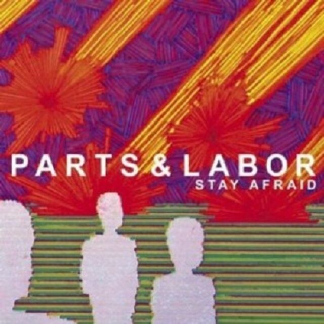 Parts & Labor - Stay Afraid  CD  10 Tracks Alternative Rock   Neuware