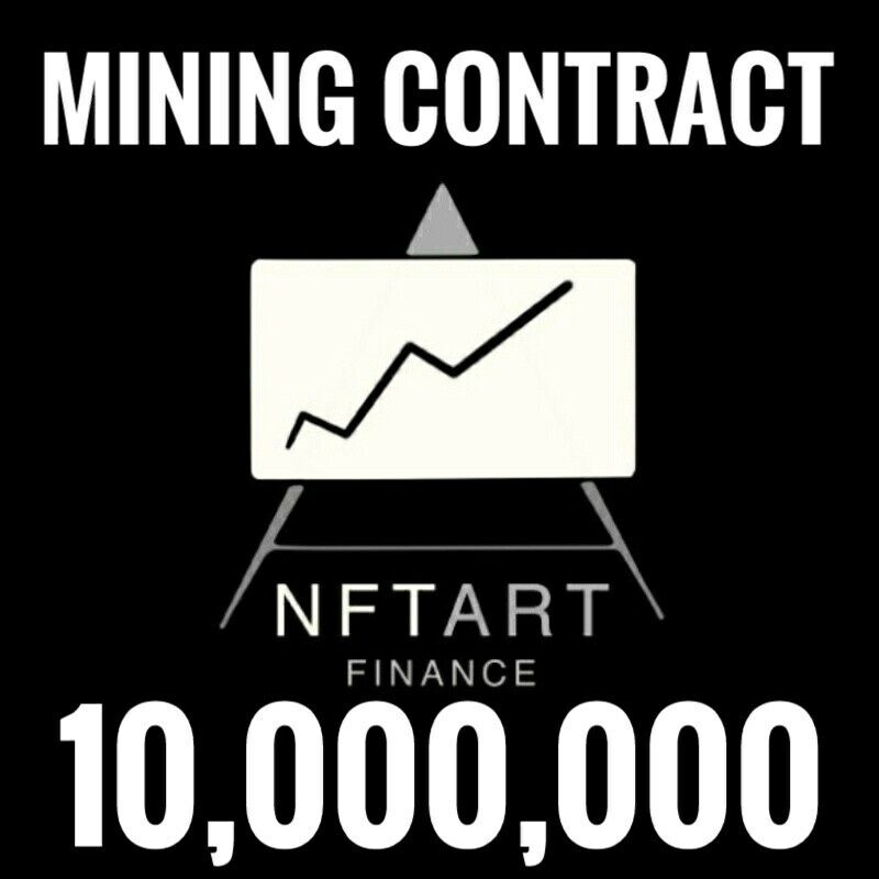 📈 10 Million NFTArt.Finance (NFTART) Mining Contract - Crypto Currency