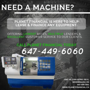 Need Equipment/Machine Financing/Leasing? We Approve All Credit