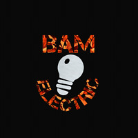 BAM Electric, do it right the first time.