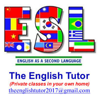 ENGLISH tutor...will teach you IN YOUR OWN HOME.