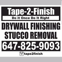 Tape- 2 -Finish Drywall Finishing  & Stucco Removal
