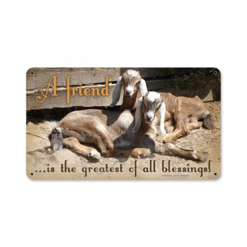 A FRIEND IS THE GREATEST OF ALL BLESSINGS GOATS HEAVY DUTY USA MADE METAL SIGN