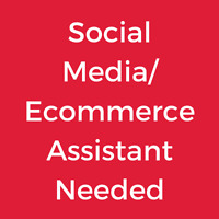 SOCIAL MEDIA-ECOMMERCE ASSISTANT NEEDED