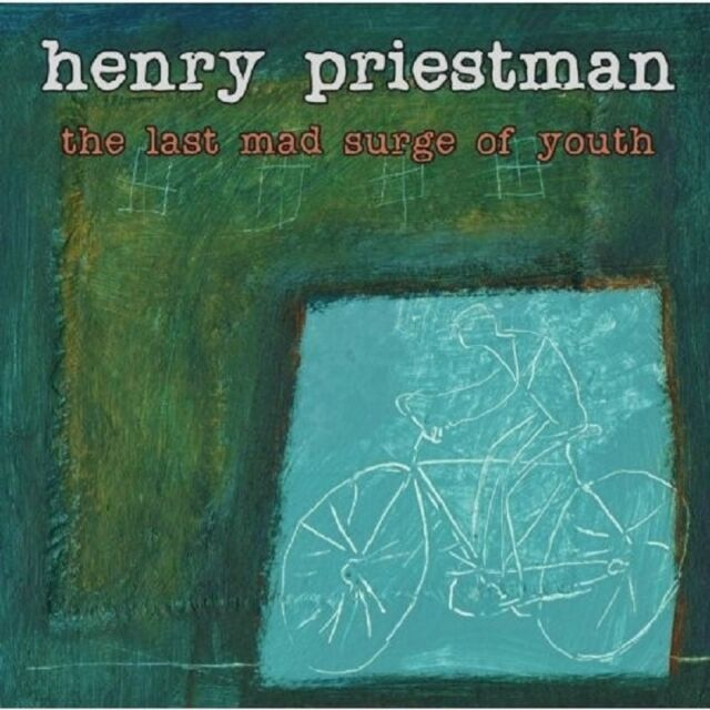 HENRY PRIESTMAN - THE LAST MAD SURGE OF YOUTH  CD NEU