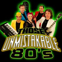 Those Unmistakable 80's - All 80's Band