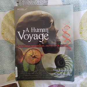 A Human Voyage; Exploring Biological Anthropology