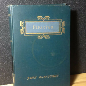 PEPACTION by John Burroughs, Author's Edition 1885 – HARCOVER