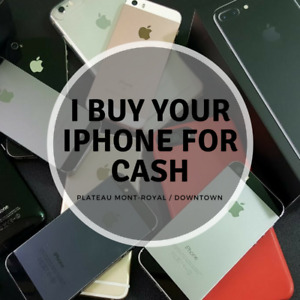 I BUY IPHONE FOR CASH - J'achète ton iphone - GOOD PRICES