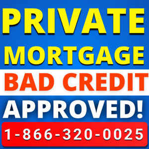 *Private Mortgage - No Credit or Income Required - Call Now*