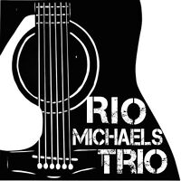 THE RIO MICHAELS TRIO - MODERN COUNTRY BAND