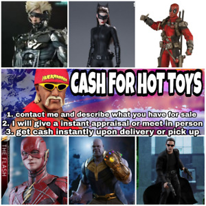 CASH FOR HOT TOYS