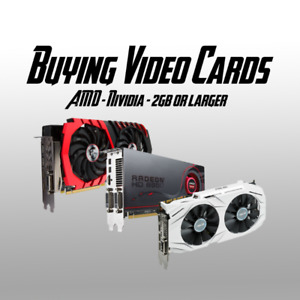 Purchasing Nividia/AMD Video Cards Working/Broken 2GB<